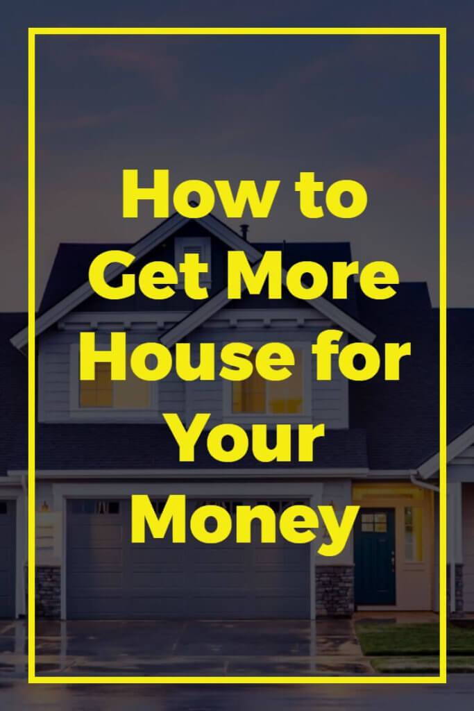 How to get more house for your money dreamley for How to get money to buy land