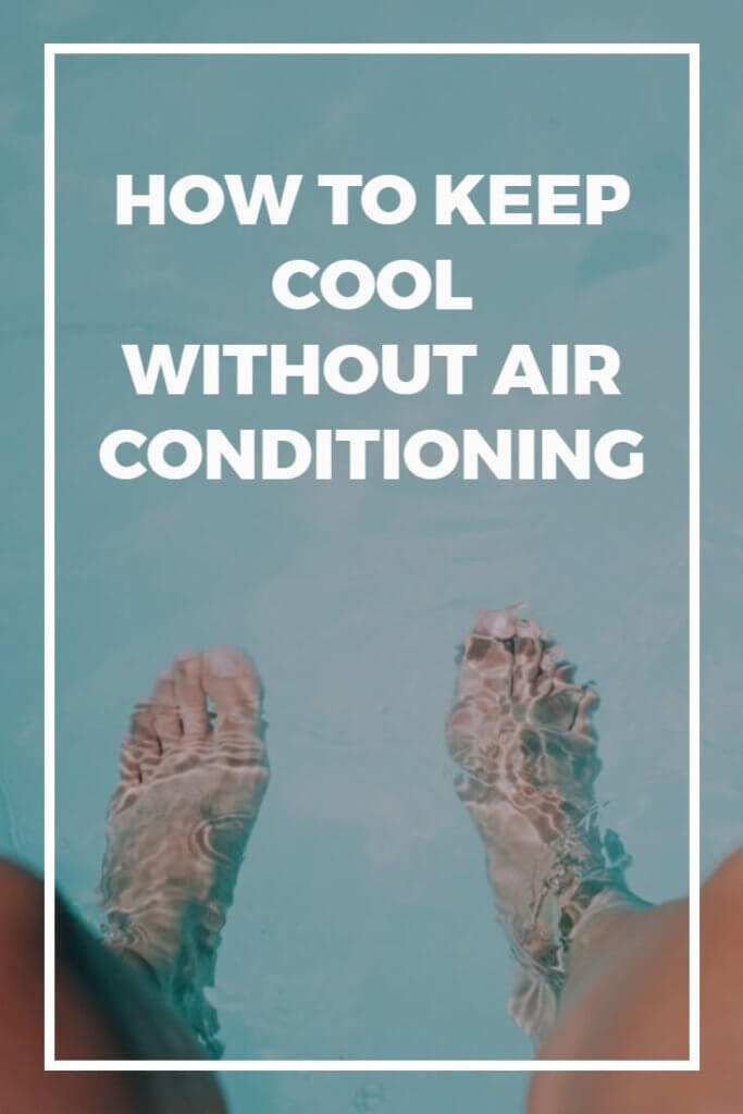 Air conditioning might make life more comfortable when its hot, but it can quickly get very expensive indeed. If you want to save money, or simply don't have an air conditioning unit, try these proven tips for staying cool in summer without the need for your aircon unit...