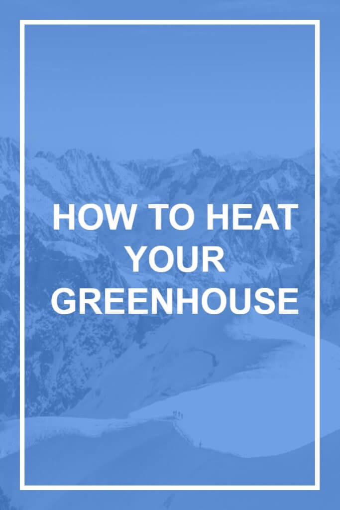 Start your plants off earlier with these greenhouse heating ideas. Cost-effective ways to grow more plants in your glasshouse and really get the most out of it.
